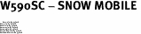 "W590SC - SNOW MOBILE <BR> <FONT size=""2"">Buy 1-2 for $4.05 Each<br>Buy 3-5 for $3.65 Each<br>Buy 6-11 for $3.55 Each<br>Buy 12-23 for $3.45 Each<br>Buy 24-49 for $3.35 Each<br>Buy 50 or More for $3.25 Each<br>Buy 100 or More for $2.35 Each</font>"