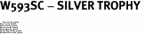 "W593SC - SILVER TROPHY <BR> <FONT size=""2"">Buy 1-2 for $4.05 Each<br>Buy 3-5 for $3.65 Each<br>Buy 6-11 for $3.55 Each<br>Buy 12-23 for $3.45 Each<br>Buy 24-49 for $3.35 Each<br>Buy 50 or More for $3.25 Each<br>Buy 100 or More for $2.35 Each</font>"