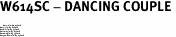 """W614SC - DANCING COUPLE <BR> <FONT size=""""2"""">Buy 1-2 for $4.05 Each<br>Buy 3-5 for $3.65 Each<br>Buy 6-11 for $3.55 Each<br>Buy 12-23 for $3.45 Each<br>Buy 24-49 for $3.35 Each<br>Buy 50 or More for $3.25 Each</font>"""