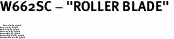 "W662SC - ""ROLLER BLADE"" <BR> <FONT size=""2"">Buy 1-2 for $4.05 Each<br>Buy 3-5 for $3.65 Each<br>Buy 6-11 for $3.55 Each<br>Buy 12-23 for $3.45 Each<br>Buy 24-49 for $3.35 Each<br>Buy 50 or More for $3.25 Each<br>Buy 100 or More for $2.35 Each</font>"