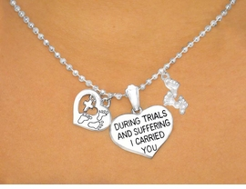 "<bR>     W6690NE - GREAT RELIGIOUS <BR>   SILVER FINISH ""DURING TRIALS <BR>      & SUFFERING, I CARRIED YOU"" <BR> HEART & FOOTPRINTS NECKLACE & <BR>  EARRINGS FROM $5.90 TO $11.75"
