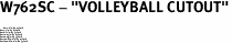 """W762SC - """"VOLLEYBALL CUTOUT""""<BR> <FONT size=""""2"""">Buy 1-2 for $4.05 Each<br>Buy 3-5 for $3.65 Each<br>Buy 6-11 for $3.55 Each<br>Buy 12-23 for $3.45 Each<br>Buy 24-49 for $3.35 Each<br>Buy 50 or More for $3.25 Each<br>Buy 100 or More for $2.35 Each</font>"""