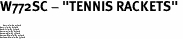 """W772SC - """"TENNIS RACKETS"""" <BR> <FONT size=""""2"""">Buy 1-2 for $4.05 Each<br>Buy 3-5 for $3.65 Each<br>Buy 6-11 for $3.55 Each<br>Buy 12-23 for $3.45 Each<br>Buy 24-49 for $3.35 Each<br>Buy 50 or More for $3.25 Each<br>Buy 100 or More for $2.35 Each</font>"""