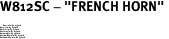 "W812SC - ""FRENCH HORN"" <BR> <FONT size=""2"">Buy 1-2 for $4.05 Each<br>Buy 3-5 for $3.65 Each<br>Buy 6-11 for $3.55 Each<br>Buy 12-23 for $3.45 Each<br>Buy 24-49 for $3.35 Each<br>Buy 50 or More for $3.25 Each<br>Buy 100 or More for $2.35 Each</font>"