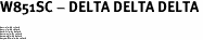 "W851SC - DELTA DELTA DELTA<BR><FONT size=""2"">Buy 1-2 for $6.75 Each<br>Buy 3-5 for $6.10 Each<br>Buy 6-11 for $5.60 Each<br>Buy 12-23 for $5.10 Each<br>Buy 24-49 for $4.60 Each<br>Buy 50 or More for $4.10 Each</font>"