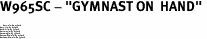 """W965SC - """"GYMNAST ON  HAND"""" <BR> <FONT size=""""2"""">Buy 1-2 for $4.05 Each<br>Buy 3-5 for $3.65 Each<br>Buy 6-11 for $3.55 Each<br>Buy 12-23 for $3.45 Each<br>Buy 24-49 for $3.35 Each<br>Buy 50 or More for $3.25 Each<br>Buy 100 or More for $2.35 Each</font>"""