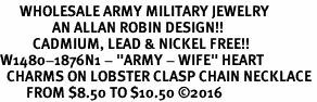 """<Br>      WHOLESALE ARMY MILITARY JEWELRY  <BR>                AN ALLAN ROBIN DESIGN!! <Br>          CADMIUM, LEAD & NICKEL FREE!!  <Br>W1480-1876N1 - """"ARMY - WIFE"""" HEART  <BR>  CHARMS ON LOBSTER CLASP CHAIN NECKLACE <BR>        FROM $8.50 TO $10.50 �16"""