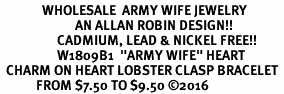 "<Br>              WHOLESALE  ARMY WIFE JEWELRY  <BR>                         AN ALLAN ROBIN DESIGN!! <Br>                   CADMIUM, LEAD & NICKEL FREE!!  <Br>                   W1809B1  ""ARMY WIFE"" HEART  <BR>  CHARM ON HEART LOBSTER CLASP BRACELET <BR>            FROM $7.50 TO $9.50 �16"
