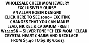 """<BR>      WHOLESALE CHEER MOM JEWELRY<bR>                   EXCLUSIVELY OURS!! <Br>              AN ALLAN ROBIN DESIGN!! <BR>     CLICK HERE TO SEE 1000+ EXCITING <BR>           CHANGES THAT YOU CAN MAKE! <BR>        LEAD, NICKEL & CADMIUM FREE!! <BR> W1412SN - SILVER TONE """"CHEER MOM"""" CLEAR <BR>     CRYSTAL HEART CHARM AND NECKLACE <BR>            FROM $5.40 TO $9.85 ©2013"""