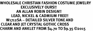 <bR>WHOLESALE CHRISTIAN FASHION COSTUME JEWELRY  <BR>                        EXCLUSIVELY OURS!!  <BR>                   AN ALLAN ROBIN DESIGN!!  <BR>             LEAD, NICKEL & CADMIUM FREE!!  <BR>       W1712SA - DETAILED SILVER TONE AND  <BR> CLEAR AND JET CRYSTAL GOTHIC CROSS <Br>CHARM AND ANKLET FROM $4.70 TO $9.35 �15
