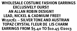 <BR>  WHOLESALE COSTUME FASHION EARRINGS <bR>               EXCLUSIVELY OURS!! <Br>          AN ALLAN ROBIN DESIGN!! <BR>    LEAD, NICKEL & CADMIUM FREE!! <BR>  W1507E1 - SILVER TONE AND AUSTRIAN <BR>   TOPAZ CRYSTAL FLEUR DE  LIS CHARM <BR>  EARRINGS FROM $5.40 TO $10.45 ©2013