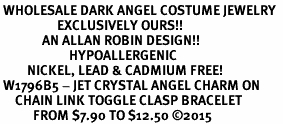 <BR> WHOLESALE DARK ANGEL COSTUME JEWELRY  <BR>                   EXCLUSIVELY OURS!!     <Br>              AN ALLAN ROBIN DESIGN!!     <br>                       HYPOALLERGENIC  <BR>         NICKEL, LEAD & CADMIUM FREE!     <BR> W1796B5 - JET CRYSTAL ANGEL CHARM ON  <BR>     CHAIN LINK TOGGLE CLASP BRACELET  <BR>           FROM $7.90 TO $12.50 �15