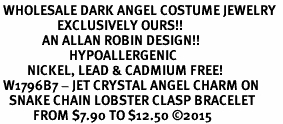 <BR> WHOLESALE DARK ANGEL COSTUME JEWELRY  <BR>                   EXCLUSIVELY OURS!!     <Br>              AN ALLAN ROBIN DESIGN!!     <br>                       HYPOALLERGENIC  <BR>         NICKEL, LEAD & CADMIUM FREE!     <BR> W1796B7 - JET CRYSTAL ANGEL CHARM ON  <BR>   SNAKE CHAIN LOBSTER CLASP BRACELET  <BR>           FROM $7.90 TO $12.50 ©2015