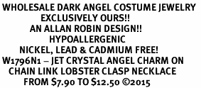 <BR> WHOLESALE DARK ANGEL COSTUME JEWELRY  <BR>                   EXCLUSIVELY OURS!!     <Br>              AN ALLAN ROBIN DESIGN!!     <br>                       HYPOALLERGENIC  <BR>         NICKEL, LEAD & CADMIUM FREE!     <BR> W1796N1 - JET CRYSTAL ANGEL CHARM ON  <BR>    CHAIN LINK LOBSTER CLASP NECKLACE <BR>           FROM $7.90 TO $12.50 ©2015