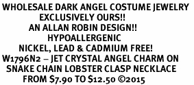 <BR> WHOLESALE DARK ANGEL COSTUME JEWELRY  <BR>                   EXCLUSIVELY OURS!!     <Br>              AN ALLAN ROBIN DESIGN!!     <br>                       HYPOALLERGENIC  <BR>         NICKEL, LEAD & CADMIUM FREE!     <BR> W1796N2 - JET CRYSTAL ANGEL CHARM ON  <BR>   SNAKE CHAIN LOBSTER CLASP NECKLACE <BR>           FROM $7.90 TO $12.50 ©2015