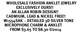 <bR>       WHOLESALE FASHION ANKLET JEWELRY <BR>                  EXCLUSIVELY OURS!! <BR>             AN ALLAN ROBIN DESIGN!! <BR>       CADMIUM, LEAD & NICKEL FREE!! <BR>    W1554SAK - DETAILED 3D SILVER TONE <Br>     MICROPHONE CHARM & ANKLET <BR>           FROM $3.65 TO $8.30 �14