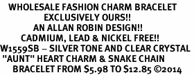 "<bR>    WHOLESALE FASHION CHARM BRACELET <BR>                     EXCLUSIVELY OURS!! <BR>                AN ALLAN ROBIN DESIGN!! <BR>          CADMIUM, LEAD & NICKEL FREE!! <BR>W1559SB - SILVER TONE AND CLEAR CRYSTAL <BR> ""AUNT"" HEART CHARM & SNAKE CHAIN<BR>      BRACELET FROM $5.98 TO $12.85 ©2014"