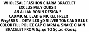 <bR>    WHOLESALE FASHION CHARM BRACELET <BR>                     EXCLUSIVELY OURS!! <BR>                AN ALLAN ROBIN DESIGN!! <BR>          CADMIUM, LEAD & NICKEL FREE!! <BR> W1568SB - DETAILED 3D SILVER TONE AND BLUE <BR>COLOR FILL POLICE CAP CHARM & SNAKE CHAIN<BR>      BRACELET FROM $4.40 TO $9.20 �14