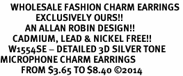 <br>     WHOLESALE FASHION CHARM EARRINGS <bR>                 EXCLUSIVELY OURS!! <BR>            AN ALLAN ROBIN DESIGN!! <BR>      CADMIUM, LEAD & NICKEL FREE!! <BR>    W1554SE - DETAILED 3D SILVER TONE <Br>MICROPHONE CHARM EARRINGS <BR>          FROM $3.65 TO $8.40 �14