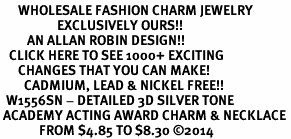 <br>      WHOLESALE FASHION CHARM JEWELRY <bR>                   EXCLUSIVELY OURS!! <BR>         AN ALLAN ROBIN DESIGN!! <BR>   CLICK HERE TO SEE 1000+ EXCITING <BR>      CHANGES THAT YOU CAN MAKE! <BR>        CADMIUM, LEAD & NICKEL FREE!! <BR>  W1556SN - DETAILED 3D SILVER TONE <BR> ACADEMY ACTING AWARD CHARM & NECKLACE <BR>             FROM $4.85 TO $8.30 �14