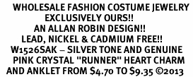 "<bR>      WHOLESALE FASHION COSTUME JEWELRY <BR>                     EXCLUSIVELY OURS!! <BR>                AN ALLAN ROBIN DESIGN!! <BR>          LEAD, NICKEL & CADMIUM FREE!! <BR>     W1526SAK - SILVER TONE AND GENUINE <BR>      PINK CRYSTAL ""RUNNER"" HEART CHARM <Br>   AND ANKLET FROM $4.70 TO $9.35 �13"