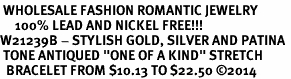 """<br> WHOLESALE FASHION ROMANTIC JEWELRY<bR>     100% LEAD AND NICKEL FREE!!! <BR>W21239B - STYLISH GOLD, SILVER AND PATINA <BR> TONE ANTIQUED """"ONE OF A KIND"""" STRETCH<BR>  BRACELET FROM $10.13 TO $22.50 �14"""