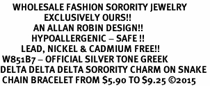 <bR>      WHOLESALE FASHION SORORITY JEWELRY  <BR>                     EXCLUSIVELY OURS!!  <BR>                AN ALLAN ROBIN DESIGN!!   <BR>               HYPOALLERGENIC - SAFE !!  <BR>          LEAD, NICKEL & CADMIUM FREE!!   <BR> W851B7 - OFFICIAL SILVER TONE GREEK <BR>DELTA DELTA DELTA SORORITY CHARM ON SNAKE <Br> CHAIN BRACELET FROM $5.90 TO $9.25 �15
