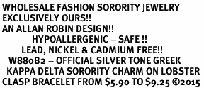 <BR> WHOLESALE FASHION SORORITY JEWELRY <BR> EXCLUSIVELY OURS!! <BR> AN ALLAN ROBIN DESIGN!! <BR>               HYPOALLERGENIC - SAFE !!     <BR>          LEAD, NICKEL & CADMIUM FREE!!    <BR>    W880B2 - OFFICIAL SILVER TONE GREEK  <BR>   KAPPA DELTA SORORITY CHARM ON LOBSTER <Br> CLASP BRACELET FROM $5.90 TO $9.25 �15