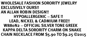 <BR> WHOLESALE FASHION SORORITY JEWELRY <BR> EXCLUSIVELY OURS!! <BR> AN ALLAN ROBIN DESIGN!! <BR>               HYPOALLERGENIC - SAFE !!     <BR>          LEAD, NICKEL & CADMIUM FREE!!    <BR>    W880N2 - OFFICIAL SILVER TONE GREEK  <BR>   KAPPA DELTA SORORITY CHARM ON SNAKE <Br> CHAIN NECKLACE FROM $5.90 TO $9.25 �15