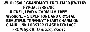 """<BR>    WHOLESALE GRANDMOTHER THEMED JEWELRY    <br>                          HYPOALLERGENIC    <BR>           NICKEL, LEAD & CADMIUM FREE!!    <BR>       W1686N1 - SILVER TONE AND CRYSTAL   <BR>       BEAUTIFUL """"GRANNY"""" HEART CHARM ON    <BR>       CHAIN LINK LOBSTER CLASP NECKLACE  <br>              FROM $5.98 TO $12.85 �15"""