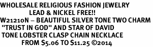 """<br>WHOLESALE RELIGIOUS FASHION JEWELRY<bR>                   LEAD & NICKEL FREE!! <BR>W21210N - BEAUTIFUL SILVER TONE TWO CHARM <BR> """"TRUST IN GOD"""" AND STAR OF DAVID <BR> TONE LOBSTER CLASP CHAIN NECKLACE <BR>              FROM $5.06 TO $11.25 �14"""