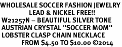 """<br>WHOLESALE SOCCER FASHION JEWELRY<bR>                   LEAD & NICKEL FREE!! <BR> W21257N - BEAUTIFUL SILVER TONE <BR> AUSTRIAN CRYSTAL """"SOCCER MOM"""" <BR> LOBSTER CLASP CHAIN NECKLACE <BR>              FROM $4.50 TO $10.00 �14"""