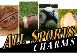 <BR>  WHOLESALE SPORTS CHARMS <BR>      LEAD AND NICKEL FREE <BR>        SOLD INDIVIDUALLY