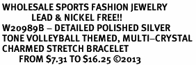 <BR> WHOLESALE SPORTS FASHION JEWELRY <Br>               LEAD & NICKEL FREE!! <BR> W20989B - DETAILED POLISHED SILVER <BR> TONE VOLLEYBALL THEMED, MULTI-CRYSTAL <Br> CHARMED STRETCH BRACELET <BR>         FROM $7.31 TO $16.25 �13