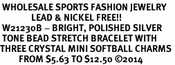 <BR> WHOLESALE SPORTS FASHION JEWELRY <Br>               LEAD & NICKEL FREE!! <BR> W21230B - BRIGHT, POLISHED SILVER <BR> TONE BEAD STRETCH BRACELET WITH <Br>THREE CRYSTAL MINI SOFTBALL CHARMS <BR>         FROM $5.63 TO $12.50 �14