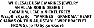 "<Br>         WHOLESALE USMC MARINES JEWELRY  <BR>                AN ALLAN ROBIN DESIGN!! <Br>          CADMIUM, LEAD & NICKEL FREE!!  <Br> W1478-1832B9 - ""MARINES - GRANDMA"" HEART  <BR>CHARMS ON THIN ADJUSTABLE WIRE BRACELET <BR>            FROM $7.50 TO $9.50 �16"