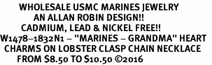 "<Br>         WHOLESALE USMC MARINES JEWELRY  <BR>                AN ALLAN ROBIN DESIGN!! <Br>          CADMIUM, LEAD & NICKEL FREE!!  <Br>W1478-1832N1 - ""MARINES - GRANDMA"" HEART  <BR>  CHARMS ON LOBSTER CLASP CHAIN NECKLACE <BR>        FROM $8.50 TO $10.50 �16"