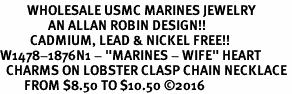 "<Br>         WHOLESALE USMC MARINES JEWELRY  <BR>                AN ALLAN ROBIN DESIGN!! <Br>          CADMIUM, LEAD & NICKEL FREE!!  <Br>W1478-1876N1 - ""MARINES - WIFE"" HEART  <BR>  CHARMS ON LOBSTER CLASP CHAIN NECKLACE <BR>        FROM $8.50 TO $10.50 �16"