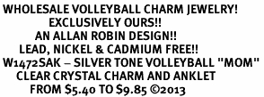 """<bR> WHOLESALE VOLLEYBALL CHARM JEWELRY! <BR>                  EXCLUSIVELY OURS!! <BR>             AN ALLAN ROBIN DESIGN!! <BR>       LEAD, NICKEL & CADMIUM FREE!! <BR> W1472SAK - SILVER TONE VOLLEYBALL """"MOM"""" <BR>      CLEAR CRYSTAL CHARM AND ANKLET <Br>           FROM $5.40 TO $9.85 ©2013"""
