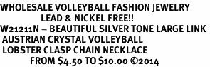 <br>WHOLESALE VOLLEYBALL FASHION JEWELRY<bR>                   LEAD & NICKEL FREE!! <BR>W21211N - BEAUTIFUL SILVER TONE LARGE LINK <BR> AUSTRIAN CRYSTAL VOLLEYBALL <BR> LOBSTER CLASP CHAIN NECKLACE <BR>              FROM $4.50 TO $10.00 �14