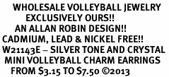 <BR>      WHOLESALE VOLLEYBALL JEWELRY<bR>            EXCLUSIVELY OURS!! <BR>       AN ALLAN ROBIN DESIGN!! <BR> CADMIUM, LEAD & NICKEL FREE!! <BR> W21143E - SILVER TONE AND CRYSTAL <Br>  MINI VOLLEYBALL CHARM EARRINGS <BR>     FROM $3.15 TO $7.50 �13