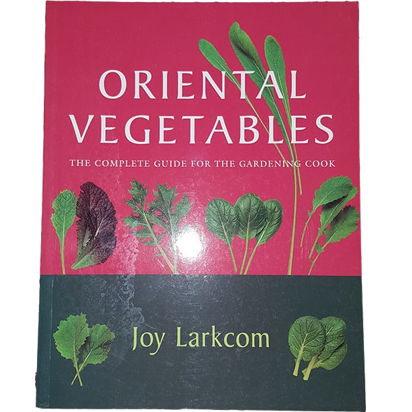 oriental vegetables the complete guide for the gardening cook