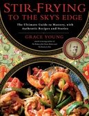 Stir-Frying to the Sky's Edge by Grace Young (11th printing)
