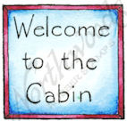 B8582 Classic Welcome To The Cabin In Square