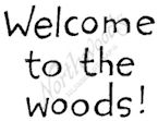 C7411 Simple Welcome To The Woods