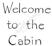 C8080 Classic Welcome To The Cabin