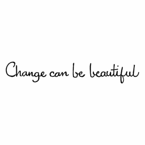Change Can Be Beautiful - DD10456