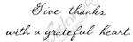 D7130 Script Give Thanks With A Grateful Heart