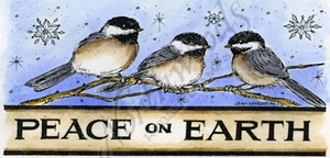 O9316 Peace On Earth With Three Chickadees