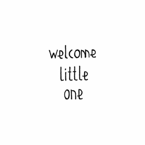 Welcome Little One B10443